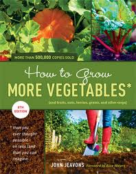 How to Grow More Vegetables, by John Jeavons
